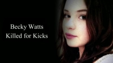 Becky Watts: Killed for Kicks
