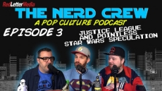 The Nerd Crew Episode 3: Justice League and Star Wars news!
