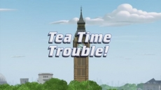 Tea Time Trouble!