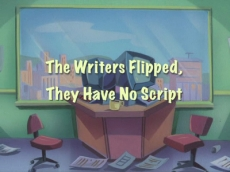 The Writers Flipped, They Have No Script