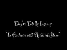 They're Totally Insane-y In Cadence with Richard Stone