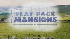 Flat Pack Mansions