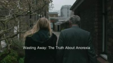 Wasting Away: The Truth About Anorexia