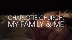 Charlotte Church: My Family & Me