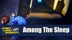 Among the Sleep [PC] (James & Mike Mondays)