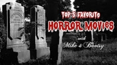 Top 5 Favorite Horror Movies (Mike & Bootsy)