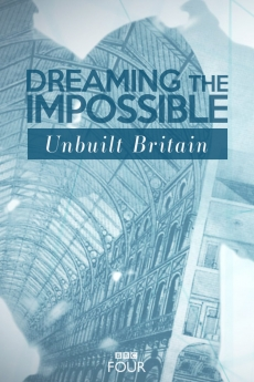 Dreaming The Impossible: Unbuilt Britain